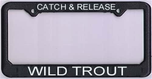 "License Plate Frame ""Catch And Release Wild Trout"""