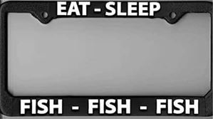 "License Plate Frame Fly Fishing ""Eat Sleep Fish"""