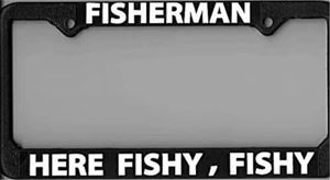"License Plate Frame Fly Fishing ""Here Fishy Fishy"""