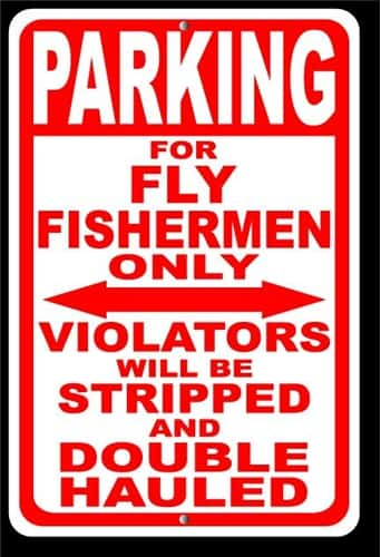 Parking For Fly Fishermen - Stripped Sign